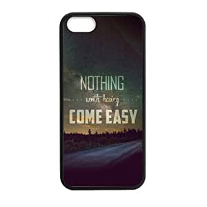 At-Baby Diy Dream Quotes Iphone 5 5S Case Nothing Worth Having Come Easy Pattern Phone Case Cover (Laser Technology) hjbrhga1544