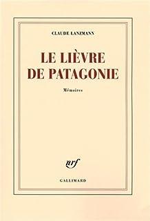 Le lièvre de Patagonie : mémoires, Lanzmann, Claude