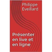 Présenter en live et en ligne (French Edition)