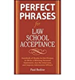 img - for [(Perfect Phrases for Law School Acceptance: Hundreds of Ready-to-use Phrases to Write a Winning Personal Statement, Ace the Interview, and Impress Admissions Officers)] [Author: Paul Bodine] published on (November, 2008) book / textbook / text book