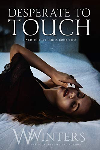 Desperate to Touch (Hard to Love Book 2) by [Winters, W., Winters, Willow]