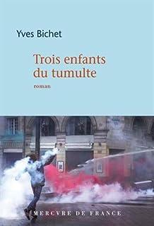 Trois enfants du tumulte, Bichet, Yves