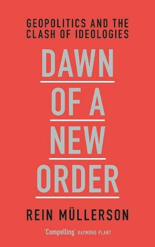 Download Dawn of a New Order: Geopolitics and the Clash of Ideologies ebook