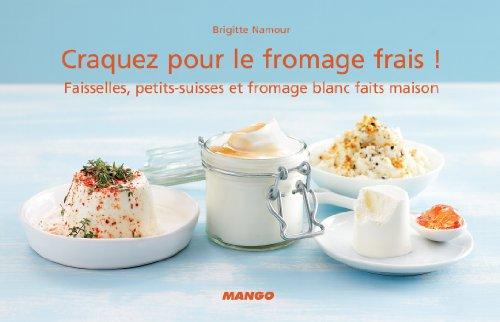 Craquez pour le fromage frais ! (Craquez...) (French Edition) (Poivron Rouge)