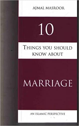 10 Things You Should Know About Marriage: An Islamic
