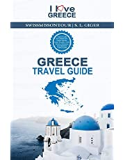 Greece Travel Guide: Travel Guide for Greece and Greek Islands, Crete, Rhodes, Corfu, Athens, Mykonos, and Santorini Travel Guide