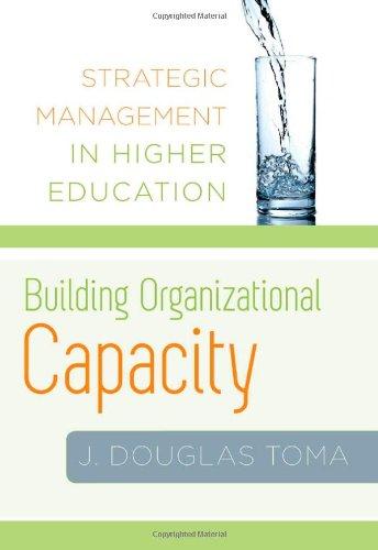 Building Organizational Capacity: Strategic Management in Higher Education