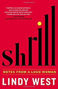 Shrill: Notes from a Loud Woman from Hachette Books