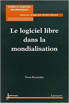 Le logiciel libre dans la mondialisation (French Edition)