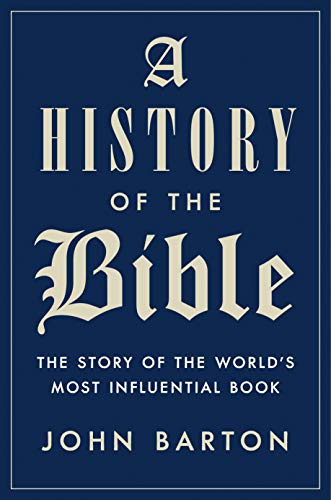 A History of the Bible: The Story of the World's Most Influential Book -