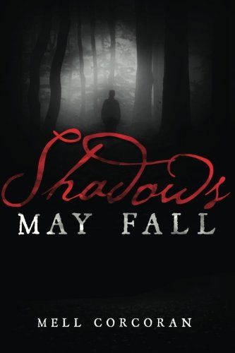 Book: Shadows May Fall by Mell Corcoran