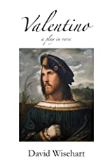 Valentino: a play in verse Kindle Edition