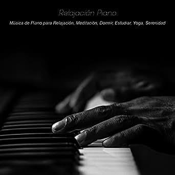 Música de Piano para Relajación, Meditación, Dormir ...