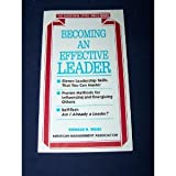 Becoming an Effective Leader, Donald H. Weiss, 0814478166