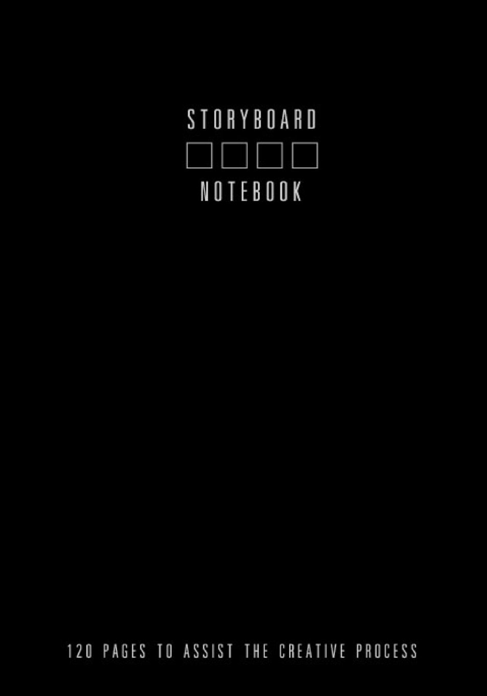 Read Online Storyboard Notebook 120 Pages to Assist the Creative Process: 4 Frames Per Page, Sketch Write Frames Art Filmmakers Animators PDF