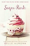 Sugar Rush (Friend-Zoned Book 3)