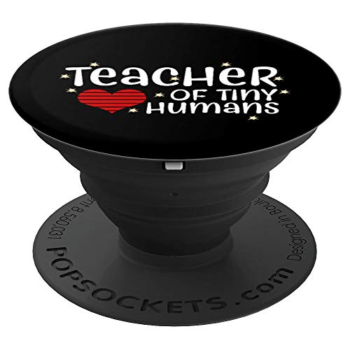 Teacher of Tiny Humans Appreciation Kindergarten Gift - PopSockets Grip and Stand for Phones and Tablets