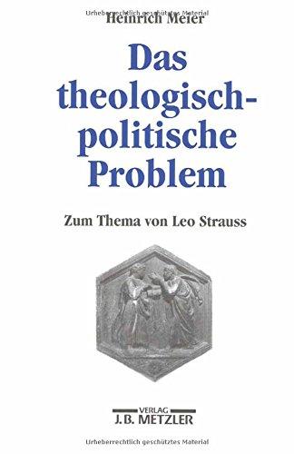Das theologisch-politische Problem: Zum Thema von Leo Strauss Taschenbuch – 21. März 2003 Heinrich Meier J.B. Metzler 3476019624 PHILOSOPHY / Political