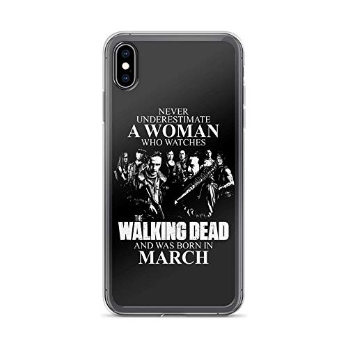iPhone Xs Max Pure Clear Case Cases Cover Never Underestimate A Woman Who Watches The Walking Dead and was Born in March (Apple In Eugene Store)