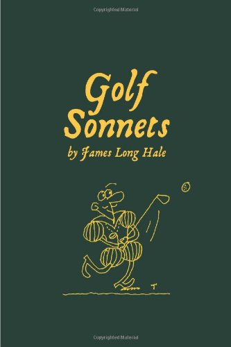 Golf Sonnets 1st edition by James Long Hale (2010) Hardcover