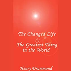 The Changed Life & The Greatest Thing in the World
