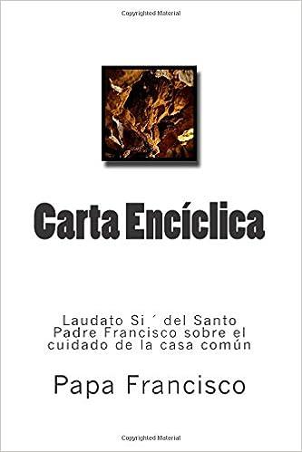 Carta Enciclica LAUDATO SI DEL SANTO PADRE FRANCISCO SOBRE ...