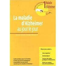 MALADIE D'ALZHEIMER AU JOUR LE JOUR (LA) T.1