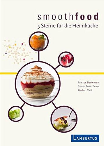smoothfood: 5 Sterne für die Heimküche