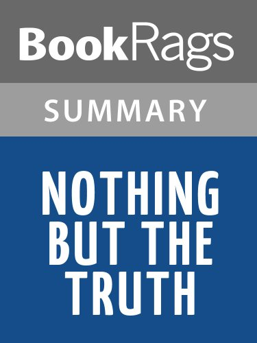 Summary & Study Guide Nothing But the Truth by Edward Irving Wortis (Nothing But The Truth Summary Chapter By Chapter)