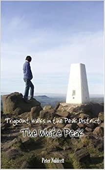 Trigpoint Walks in the Peak District: The White Peak (Pocket Edition)