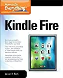 img - for How to Do Everything Kindle Fire (Paperback)--by Jason R. Rich [2012 Edition] book / textbook / text book