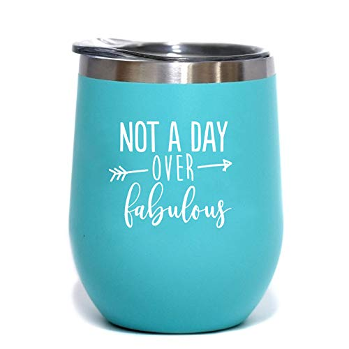 Not A Day Over Fabulous | Birthday Wine Glass | 12 oz Mint Stainless Steel Stemless Wine Tumbler with Lid - Perfect Birthday Gift for Her (Best Gift Ideas For Her Birthday)