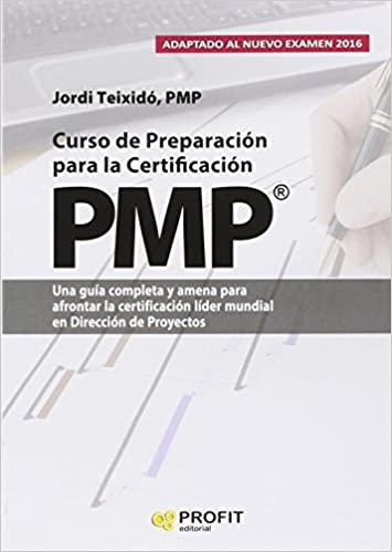 6af40e091a6b Curso de preparacion para la certificacion PMP®  Una guía completa y amena  para afrontar la certificación líder muncial en Dirección de Proyectos  ...