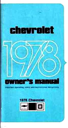 (COMPLETE 1978 CHEVROLET OWNERS INSTRUCTION & OPERATING MANUAL - USERS GUIDE - For Biscayne, Bel Air, Impala, & Caprice, SS Super Sport and convertible, (does NOT cover station wagons))