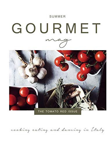Gourmet Tomato - Gourmet Mag: the Tomato Red Issue: Italian food, recipes, traditions and lifestyle