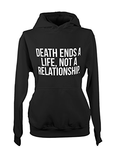 Death Ends A Life Not A Relationship Love Women's Hoodie Sweatshirt Black Medium