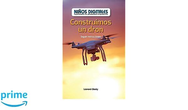 Construimos un dron: Seguir instrucciones (We Build a Drone: Following Instructions): Seguir Instrucciones/ Following Instructions (Niños Digitales: ... by ...