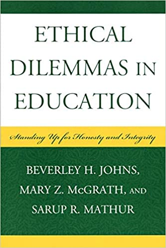 The Educators Dilemma When And How >> Ethical Dilemmas In Education Standing Up For Honesty And Integrity