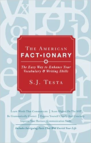The American Factionary: The Easy Way to Enhance Your Vocabulary and Writing Skills