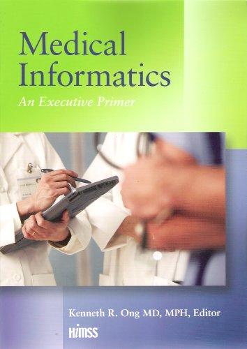 Medical Informatics: An Executive Primer