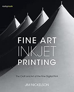 Download for free Fine Art Inkjet Printing: The Craft and Art of the Fine Digital Print