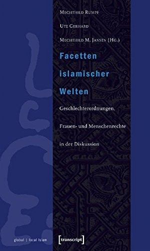 Facetten Islamischer Welten  Geschlechterordnungen Frauen  Und Menschenrechte In Der Diskussion  Globaler Lokaler Islam