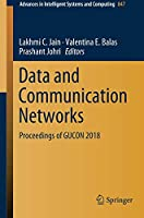 Data and Communication Networks: Proceedings of GUCON 2018 Front Cover