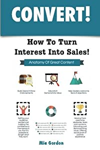 Convert!: How To Turn Interest Into Sales by Mia Gordon (2016-02-02)