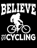 Belive And Go Cycling: Year 2020 Academic Calendar, Weekly Planner Notebook And Organizer With To-Do List For Bigfoot, Bike Lovers And For Bicycle Fans (8.5 x 11; 120 Pages)