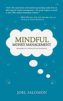 Mindful Money Management: Memoirs of a Hedge Fund Manager by [Salomon, Joel]