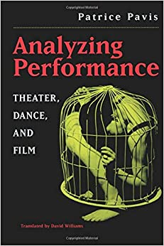 Analyzing Performance: Theater, Dance, And Film por A. David Williams