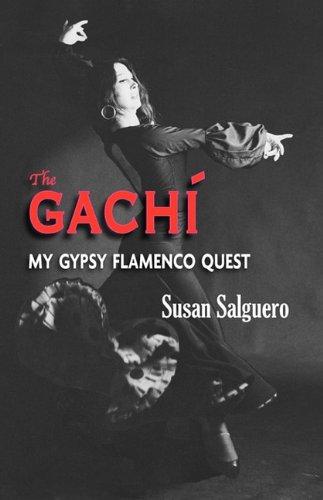 The Gachi: My Gypsy Flamenco Quest pdf
