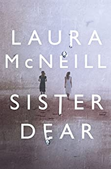 Sister Dear by [McNeill, Laura]