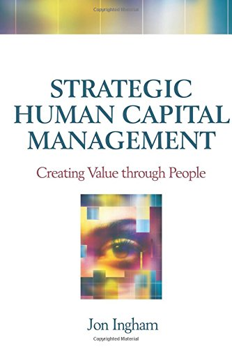 Strategic Human Capital Management: Creating Value Through People